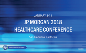 Jan. 8-11, 2018, 36th Annual J.P. Morgan Healthcare Conference