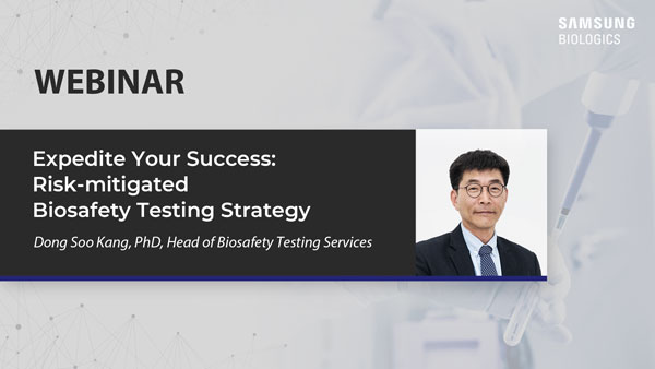 Samsung Biologics' Risk-Mitigated Biosafety Testing Webinar